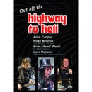 "Out off The Highway To Hell|Alice Cooper, Nicko McBrain, Brian ""Head"" Walch, Dave Mustaine"